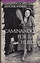 Caminando por Las Hurdes by Antonio - LOPEZ…