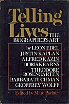 Telling lives, the biographer's art by Marc…