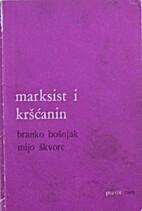 Marksist i kršćanin by Bošnjak i Škvorc