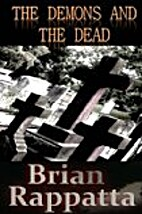 The Demons and the Dead by Brian Rappatta