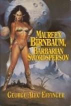 Maureen Birnbaum: Barbarian Swordsperson:…