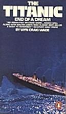 The Titanic, End of a Dream by Wyn Craig…