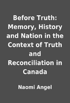 Before Truth: Memory, History and Nation in…
