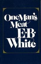 One Man's Meat by E.B. White