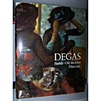 Degas: Pastels, Oil Sketches, Drawings by…
