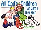 All God's Children Got Gum in Their Hair by…