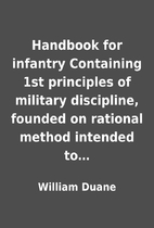 Handbook for infantry Containing 1st…