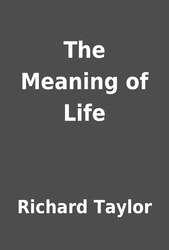 richard taylor the meaning of life