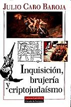Inquisición, brujería y criptojudaísmo by…