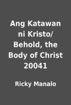 Ang Katawan ni Kristo/Behold, the Body of…