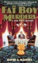 The Fat Boy Murders by David A. Kaufelt