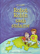 Robot Robin saab südame by Hille Karm