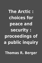 The Arctic : choices for peace and security…