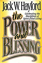 The Power and Blessing by Jack W. Hayford