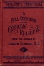 DEHARBE'S CATECHISM a Complete Catechism of…