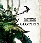 The End Times: Glottkin by Games Workshop