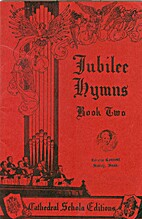Jubilee Hymns: Book Two by Reverend J.E…
