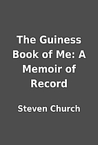 The Guiness Book of Me: A Memoir of Record…