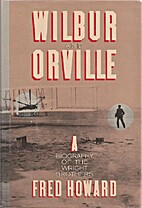 Wilbur and Orville: A Biography of the…