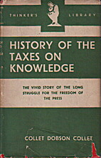 History of the Taxes on Knowledge. by C D…