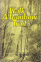 Walk A Rainbow Trail: Family Adventures In…