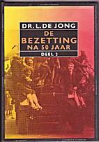 De bezetting : na 50 jaar. Dl. 3 by L. de…