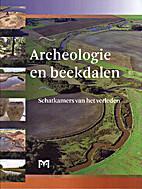 Archeologie en beekdalen : schatkamers van…