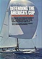 Defending The America's Cup by Robert…