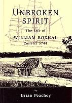Unbroken spirit : the life of William Boxhal…