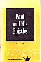 Paul and his Epistles by D.A. Hayes