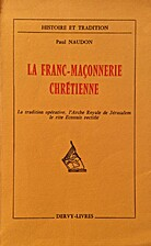 LA FRANC MACONNERIE CHRETIENNE. LA TRADITION…