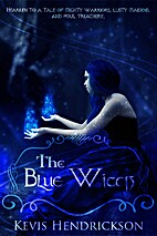 The Blue Witch by Kevis Hendrickson