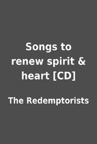 Songs to renew spirit & heart [CD] by The…