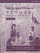 Integrated Chinese, Level 1, Part 1:…
