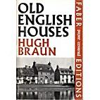Old English Houses by Hugh Braun