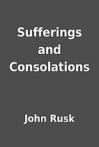 Sufferings and Consolations by John Rusk