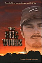 The Big Woods by Col Chuck Lehman