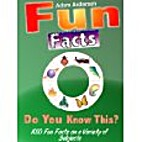 Fun Facts - Do You Know This?: 1000 Fun…
