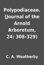 Polypodiaceae. (Journal of the Arnold…