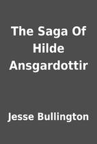 The Saga Of Hilde Ansgardottir by Jesse…