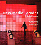 New Media Facades : A Global Survey by M.…