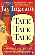 Talk Talk Talk by Jay Ingram