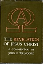 The Revelation of Jesus Christ: A Commentary…