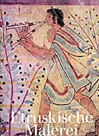 Etruskische Malerei in Tarquinia by Mario…