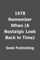 1978 Remember When (A Nostalgic Look Back In…