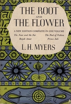The Root and the Flower by L. H. Myers