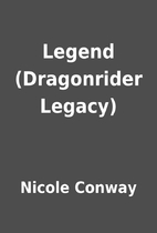 Legend (Dragonrider Legacy) by Nicole Conway