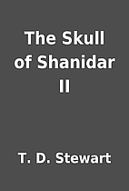 The Skull of Shanidar II by T. D. Stewart