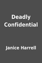 Deadly Confidential by Janice Harrell