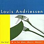 De Stijl ; M is for man, music, Mozart [CD]…